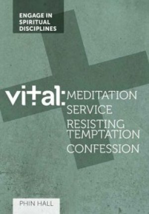 Vital - Meditation, Service, Battling Temptation & Confession
