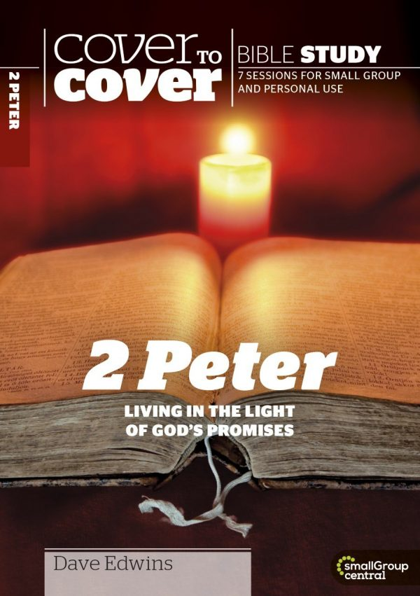 Cover to Cover 2 Peter: Living in the Light of God's Promises