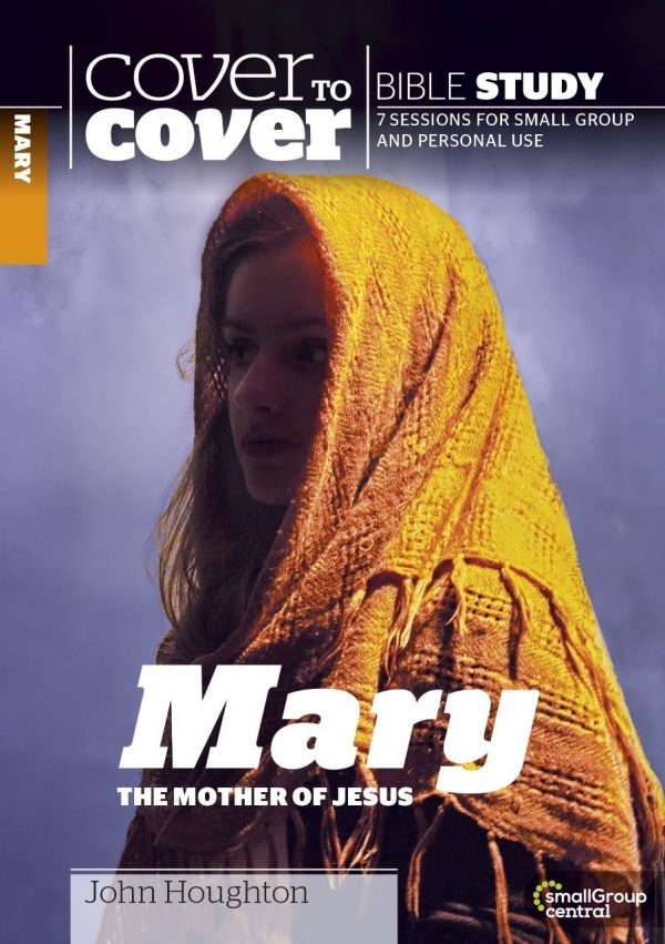 Cover to Cover Mary: The Mother of Jesus