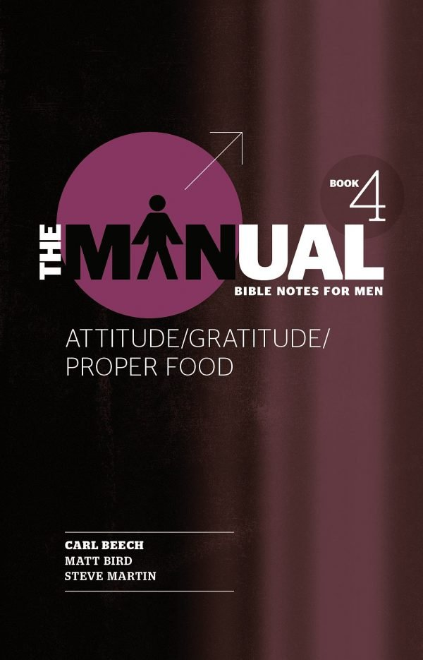 The Manual 4 - Attitude/Gratitude/Proper Food