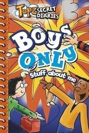 Topz Secret Diaries Boys Only - Stuff about me