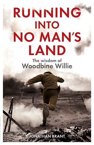 Running into No Mans Land The Wisdom of Woodbine Willie